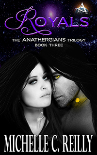 Royals, The Anathergians Trilogy, Book Three by Michelle C. Reilly